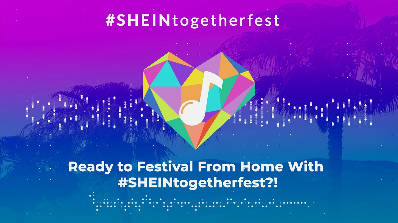 #SHEINtogetherfest: Celebrating Love, Music & Fashion